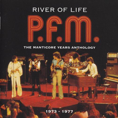 PFM - River Of Life (The Manticore Years Anthology 1973-1977)